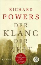 Richard Powers: Der Klang der Zeit