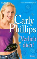 Carly Phillips: Verlieb dich!