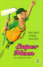 Melanie Lynne Hauser	Super Mom