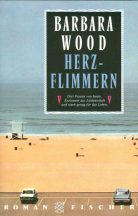 Barbara Wood: Herzflimmern