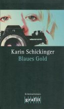 Karin Schickinger: Blaues Gold