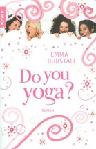 Emma Burstall: Do you yoga?