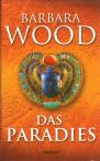 Barbara Wood: Das Paradies
