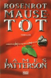 James Patterson: Rosenrot Mausetot