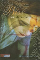 Stephenie Meyer: Twilight saga - Biss zur Mittagstunde - Band 2