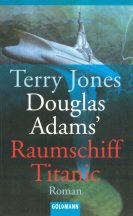 Terry Jones - Douglas Adams' Raumschiff Titanic