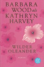 Barbara Wood als Kathryn Harvey: Wilder Oleander