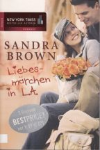 Sandra Brown: Liebesmärchen in L.A.
